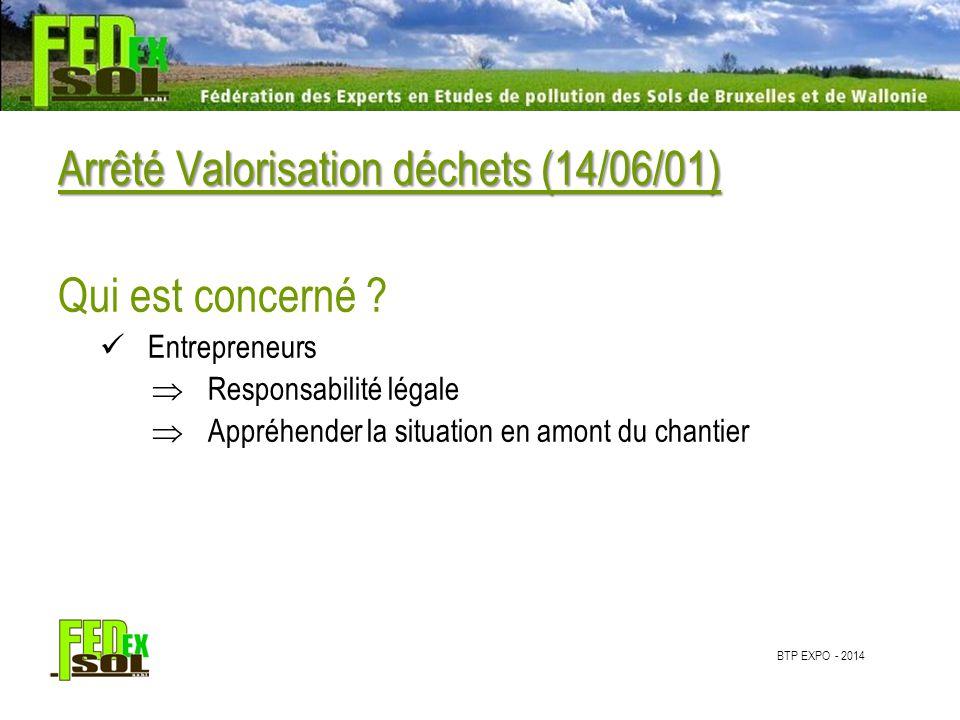 BTP EXPO - 2014 Arrêté Valorisation déchets (14/06/01) Quand .