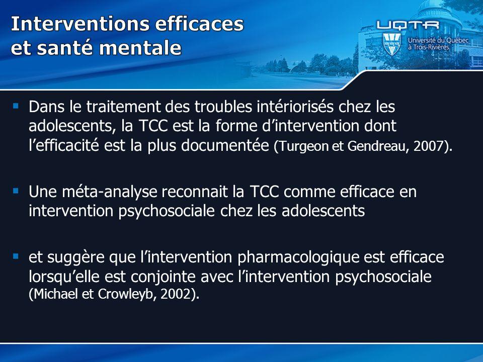 Dans le traitement des troubles intériorisés chez les adolescents, la TCC est la forme d'intervention dont l'efficacité est la plus documentée (Turgeo