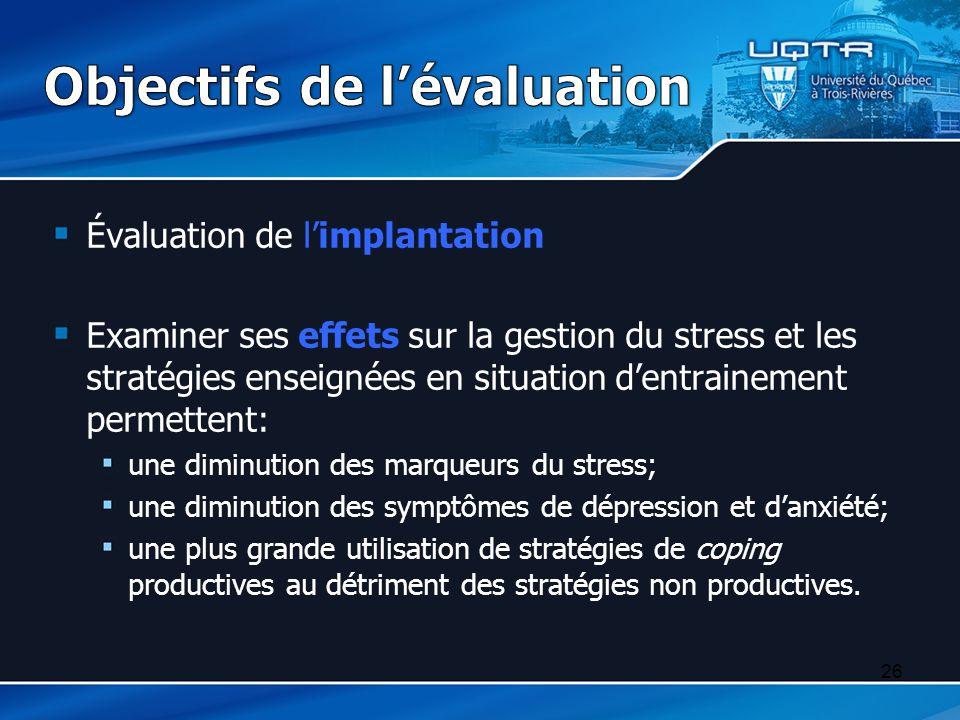 Évaluation de l'implantation Examiner ses effets sur la gestion du stress et les stratégies enseignées en situation d'entrainement permettent: une dim