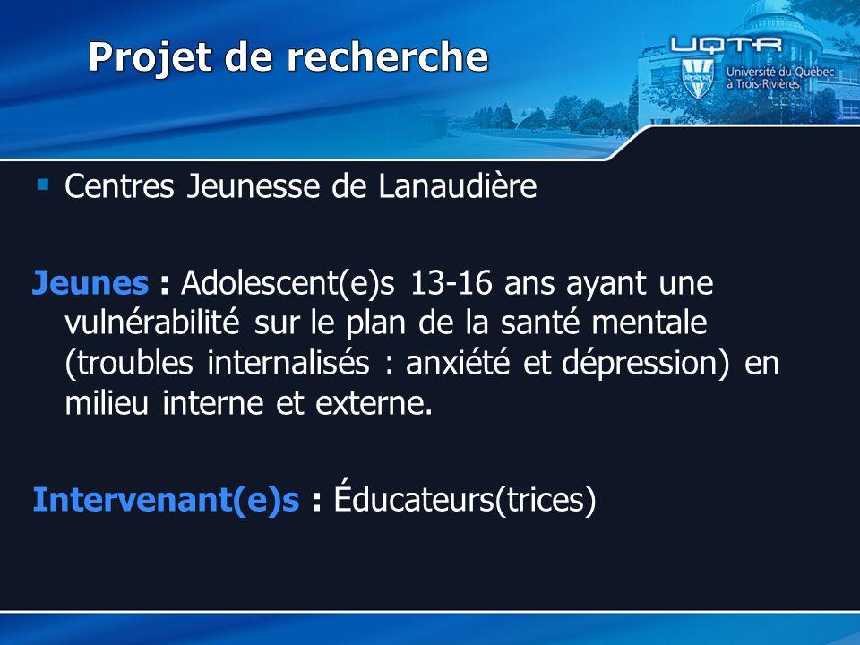 Centres Jeunesse de Lanaudière Jeunes : Adolescent(e)s 13-16 ans ayant une vulnérabilité sur le plan de la santé mentale (troubles internalisés : anxiété et dépression) en milieu interne et externe.
