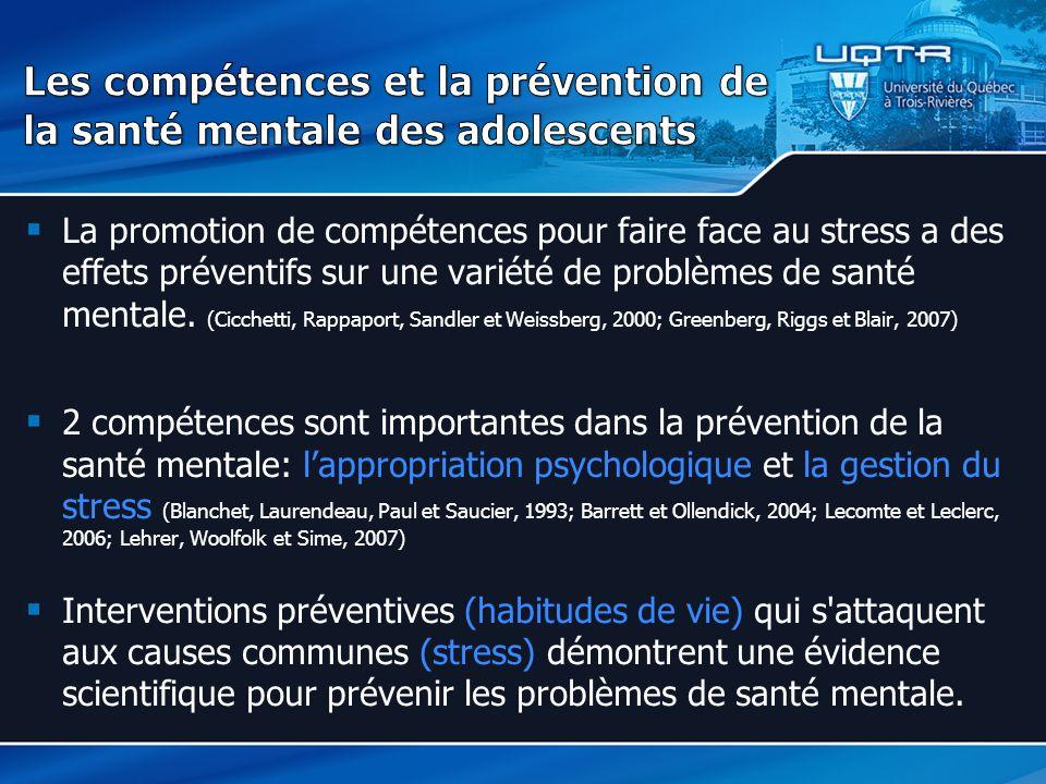 La promotion de compétences pour faire face au stress a des effets préventifs sur une variété de problèmes de santé mentale. (Cicchetti, Rappaport, Sa