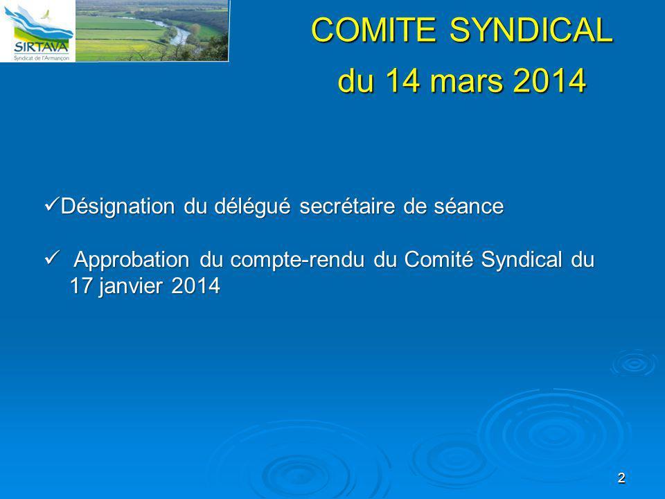 2 COMITE SYNDICAL du 14 mars 2014 Désignation du délégué secrétaire de séance Désignation du délégué secrétaire de séance Approbation du compte-rendu