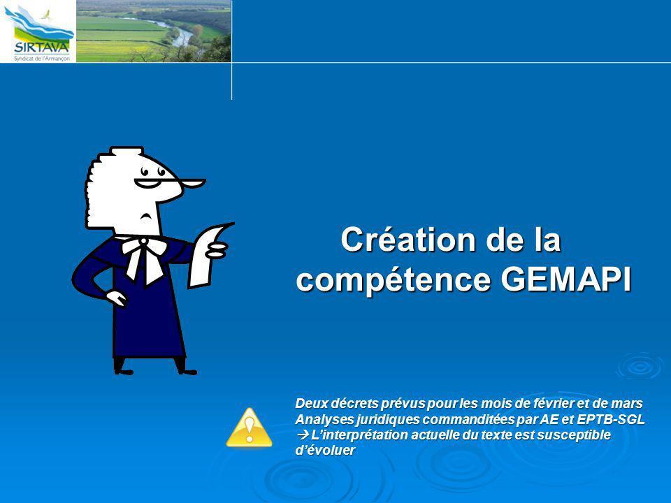 Création de la compétence GEMAPI Deux décrets prévus pour les mois de février et de mars Analyses juridiques commanditées par AE et EPTB-SGL  L'inter
