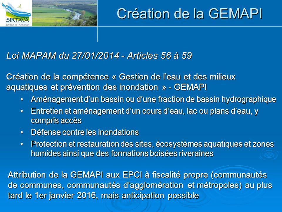 Création de la GEMAPI Loi MAPAM du 27/01/2014 - Articles 56 à 59 Création de la compétence « Gestion de l'eau et des milieux aquatiques et prévention