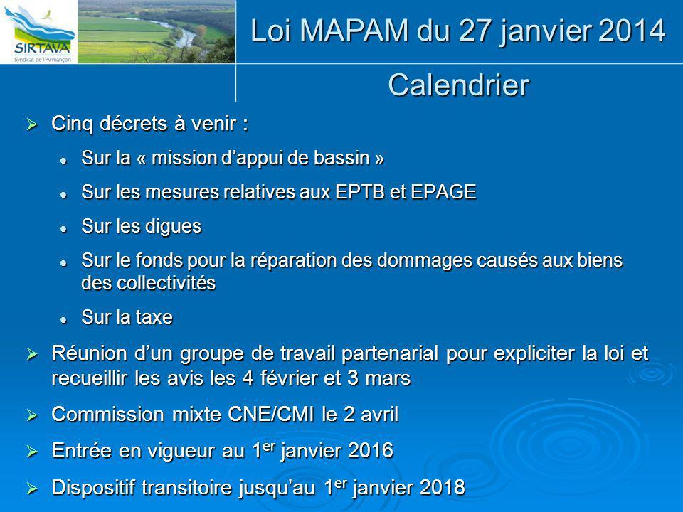 Calendrier  Cinq décrets à venir : Sur la « mission d'appui de bassin » Sur la « mission d'appui de bassin » Sur les mesures relatives aux EPTB et EP