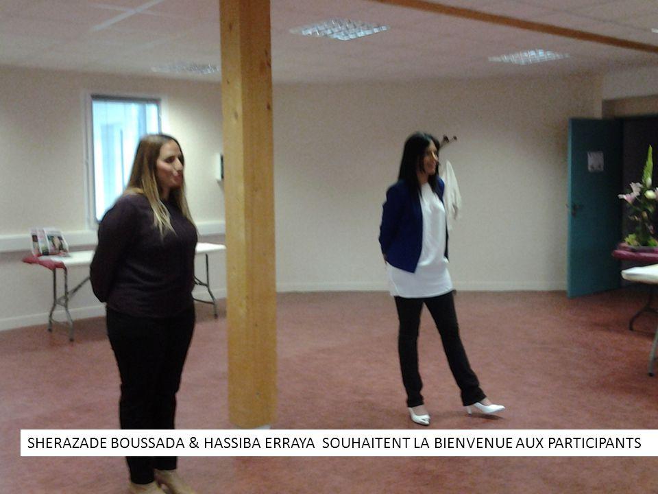 SHERAZADE BOUSSADA & HASSIBA ERRAYA SOUHAITENT LA BIENVENUE AUX PARTICIPANTS