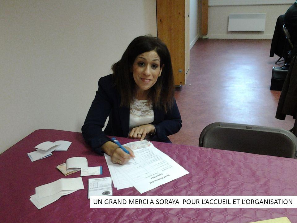 UN GRAND MERCI A SORAYA POUR L'ACCUEIL ET L'ORGANISATION