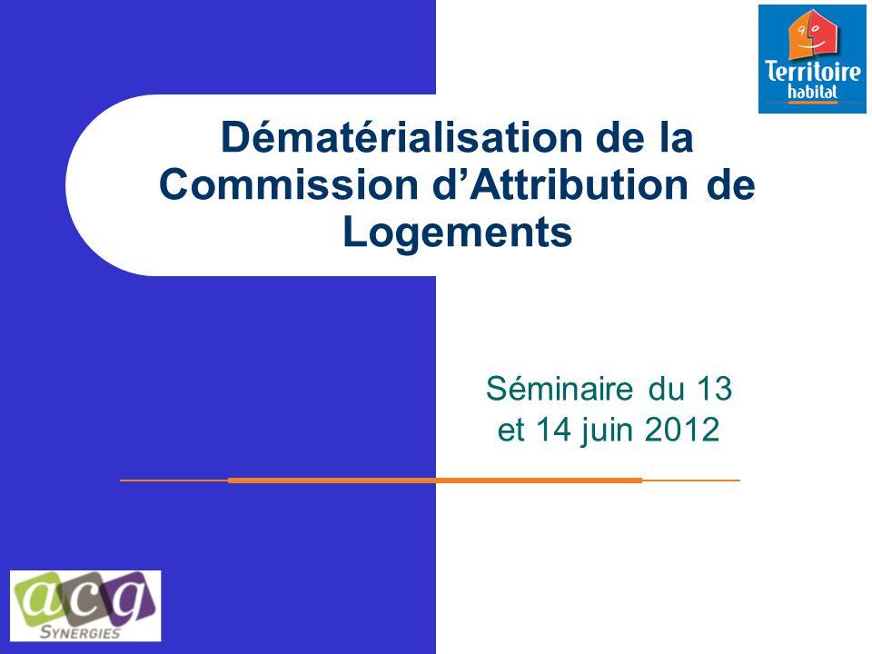 Séminaire du 13 et 14 juin 2012 Dématérialisation de la Commission d'Attribution de Logements