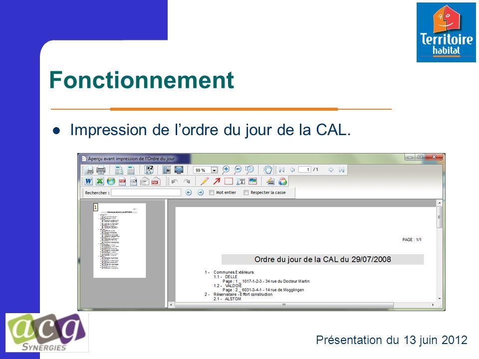 Fonctionnement Présentation du 13 juin 2012 Impression de l'ordre du jour de la CAL.