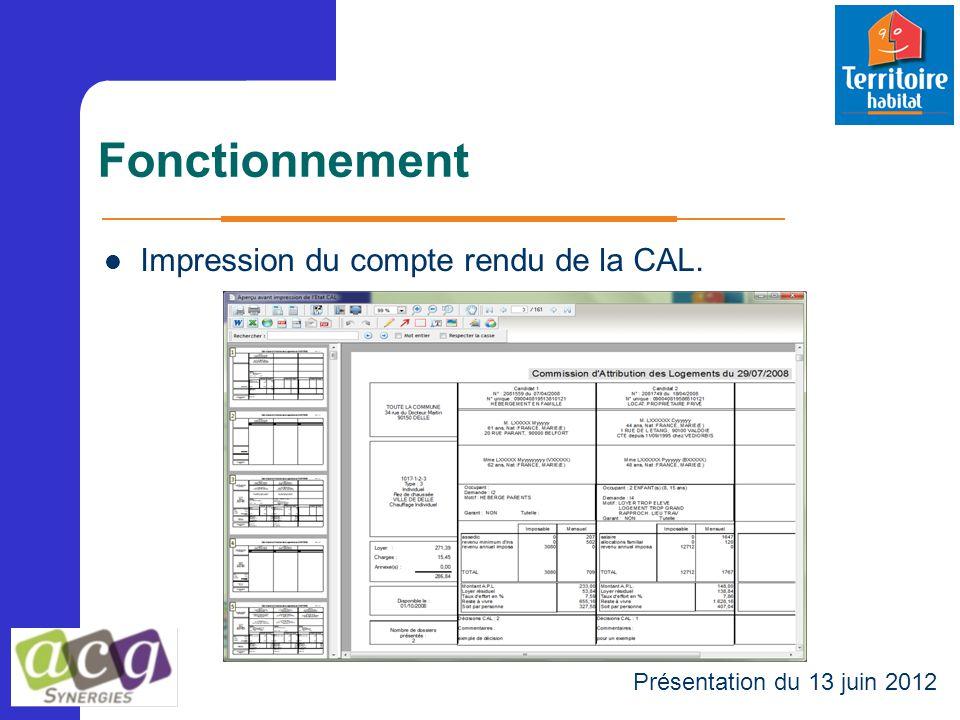 Fonctionnement Présentation du 13 juin 2012 Impression du compte rendu de la CAL.