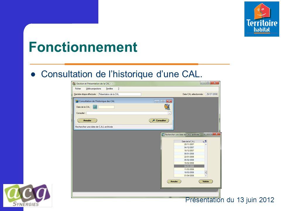 Fonctionnement Présentation du 13 juin 2012 Consultation de l'historique d'une CAL.