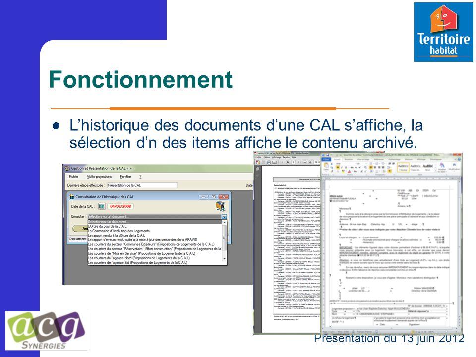 Fonctionnement Présentation du 13 juin 2012 L'historique des documents d'une CAL s'affiche, la sélection d'n des items affiche le contenu archivé.