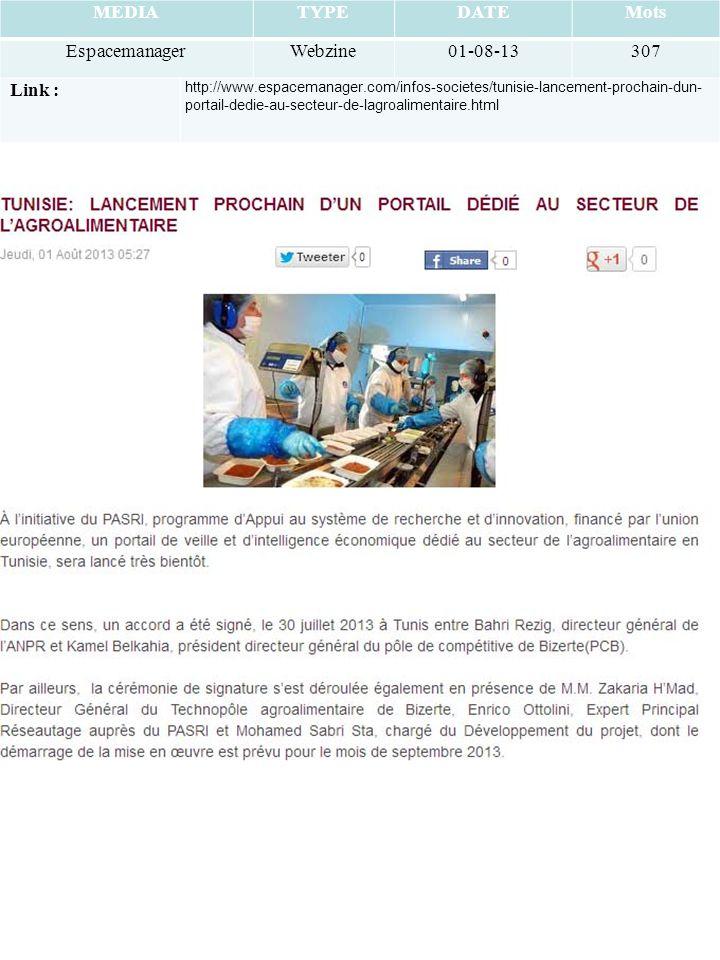 MEDIATYPEDATEMots EspacemanagerWebzine01-08-13307 Link : http://www.espacemanager.com/infos-societes/tunisie-lancement-prochain-dun- portail-dedie-au-secteur-de-lagroalimentaire.html