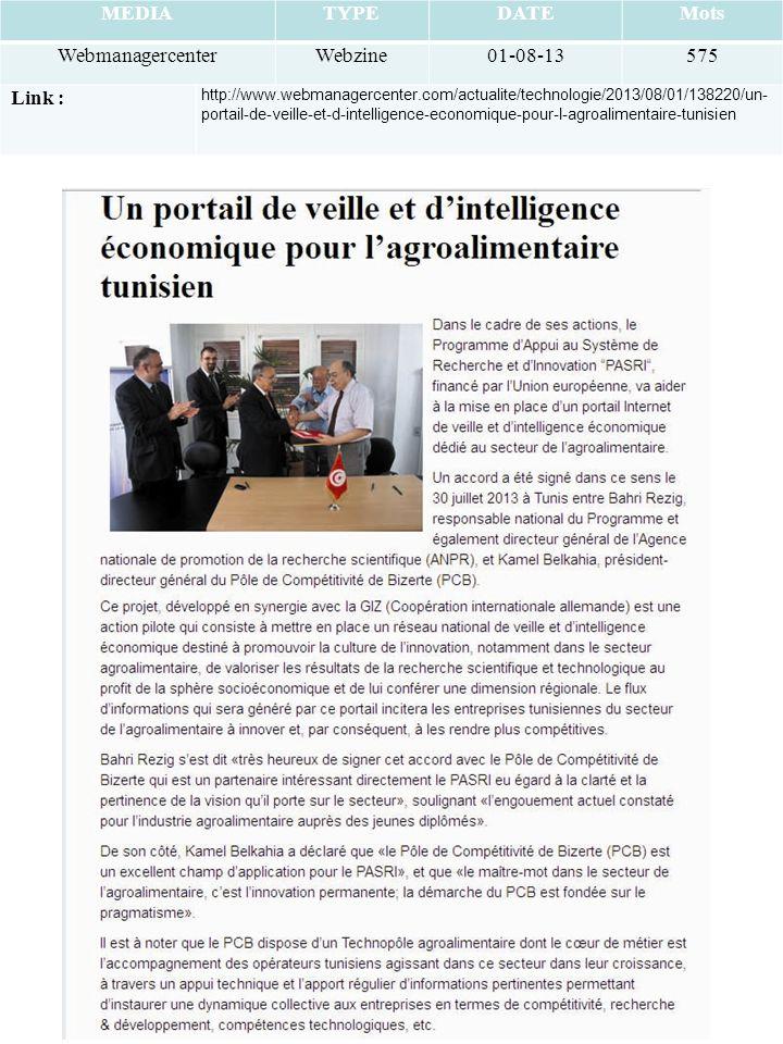 MEDIATYPEDATEMots WebmanagercenterWebzine01-08-13575 Link : http://www.webmanagercenter.com/actualite/technologie/2013/08/01/138220/un- portail-de-veille-et-d-intelligence-economique-pour-l-agroalimentaire-tunisien