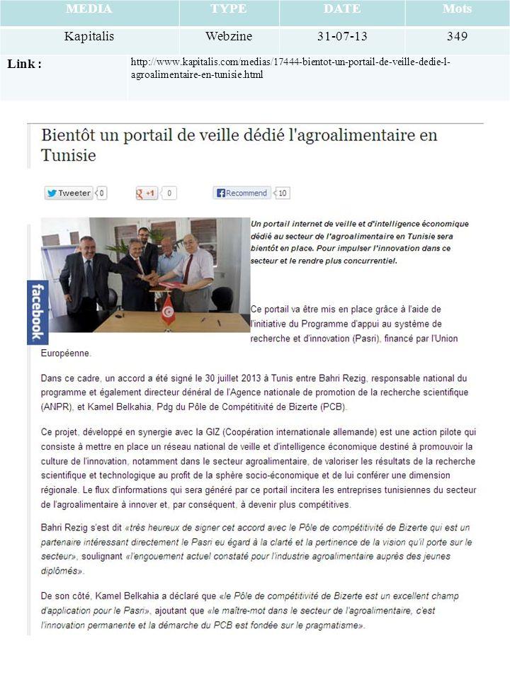 MEDIATYPEDATEMots KapitalisWebzine31-07-13349 Link : http://www.kapitalis.com/medias/17444-bientot-un-portail-de-veille-dedie-l- agroalimentaire-en-tunisie.html