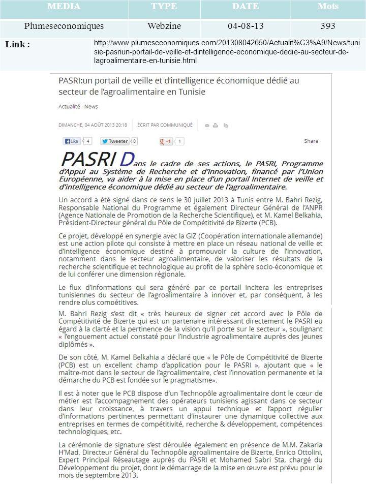 MEDIATYPEDATEMots PlumeseconomiquesWebzine04-08-13393 Link : http://www.plumeseconomiques.com/201308042650/Actualit%C3%A9/News/tuni sie-pasriun-portail-de-veille-et-dintelligence-economique-dedie-au-secteur-de- lagroalimentaire-en-tunisie.html