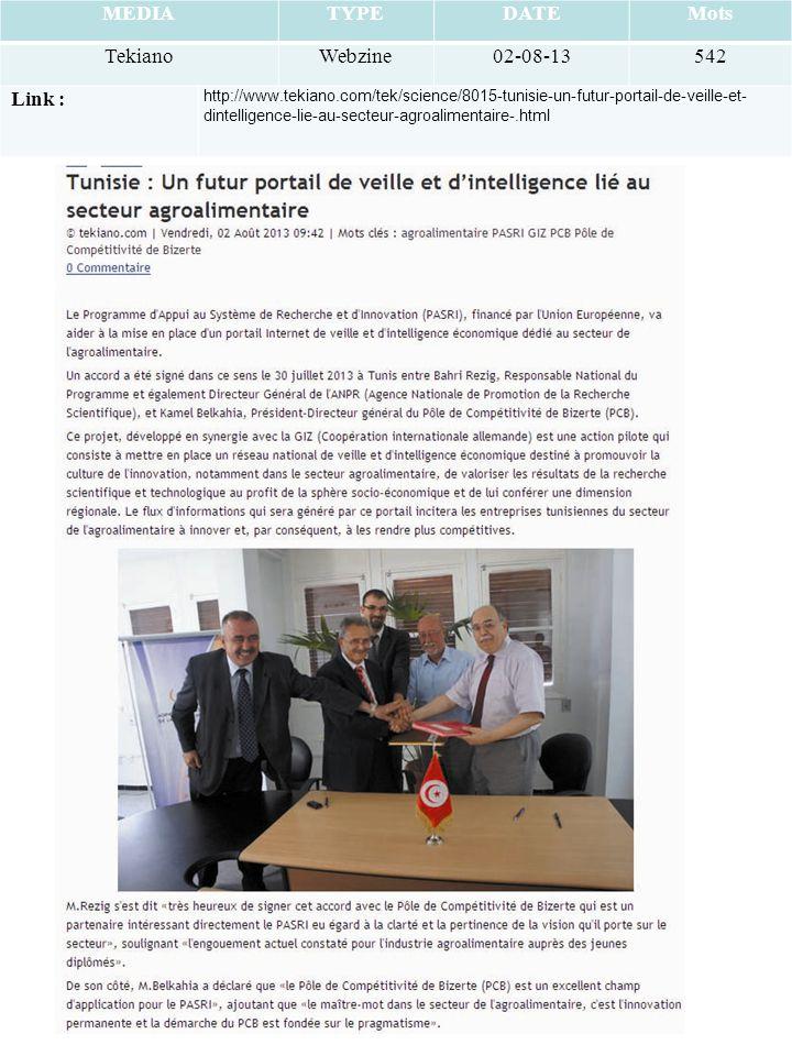 MEDIATYPEDATEMots TekianoWebzine02-08-13542 Link : http://www.tekiano.com/tek/science/8015-tunisie-un-futur-portail-de-veille-et- dintelligence-lie-au-secteur-agroalimentaire-.html