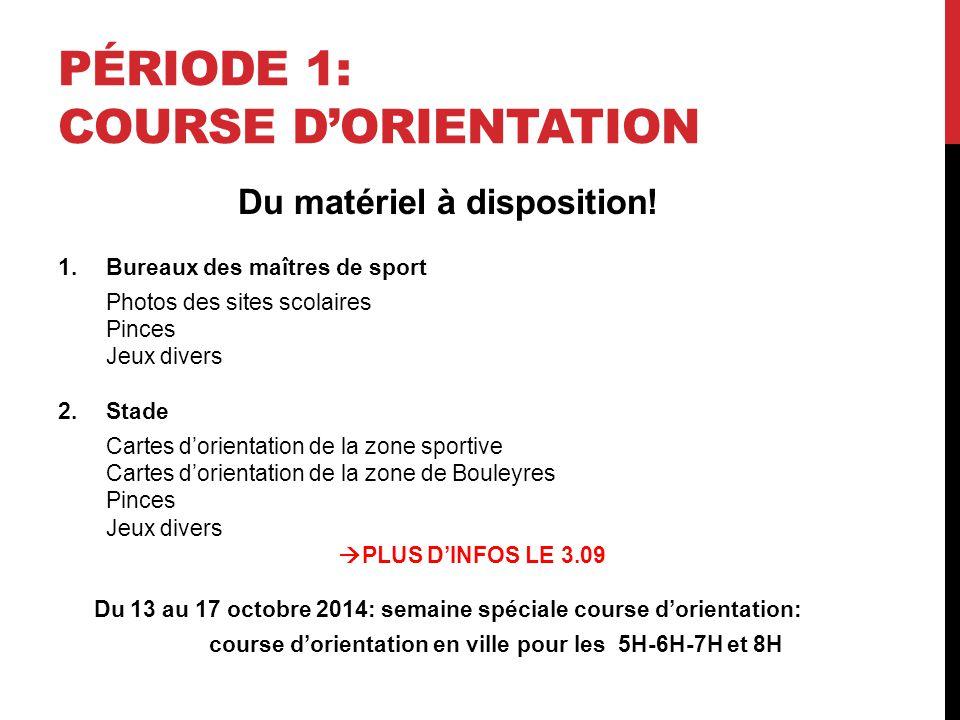 PÉRIODE 1: COURSE D'ORIENTATION Du matériel à disposition.