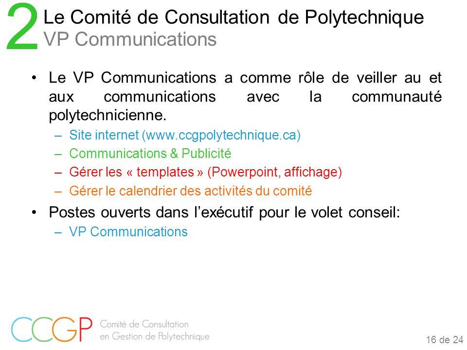 Le VP Communications a comme rôle de veiller au et aux communications avec la communauté polytechnicienne.
