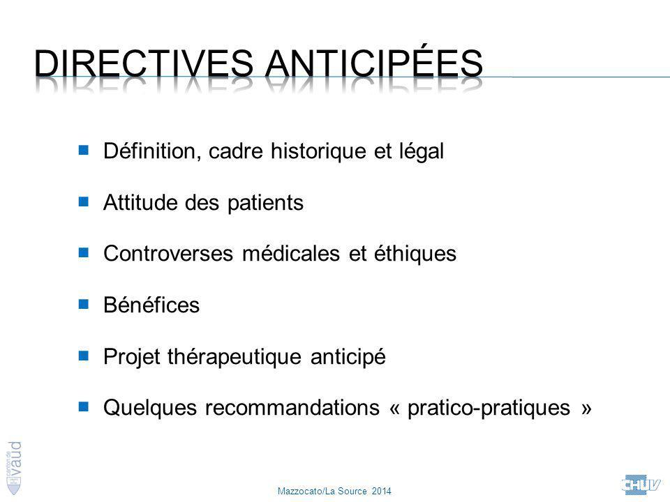 Mazzocato/La Source 2014 ■ Définition, cadre historique et légal ■ Attitude des patients ■ Controverses médicales et éthiques ■ Bénéfices ■ Projet thé