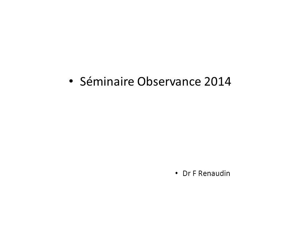 Séminaire Observance 2014 Dr F Renaudin