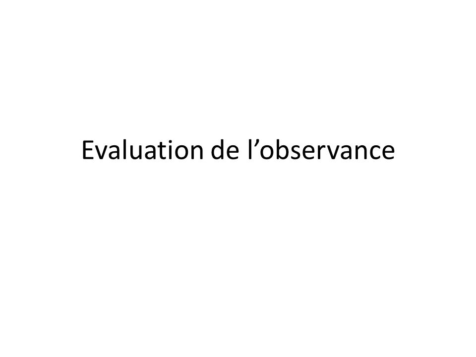Evaluation de l'observance