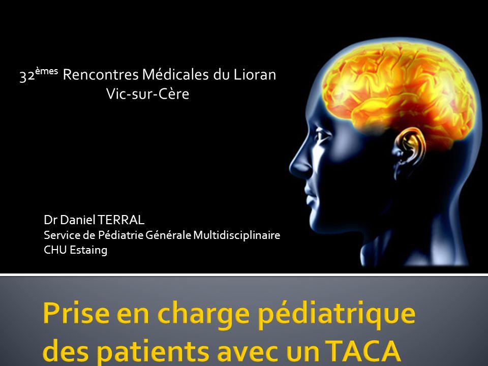 Dr Daniel TERRAL Service de Pédiatrie Générale Multidisciplinaire CHU Estaing 32 èmes Rencontres Médicales du Lioran Vic-sur-Cère