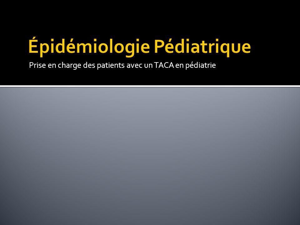 Prise en charge des patients avec un TACA en pédiatrie