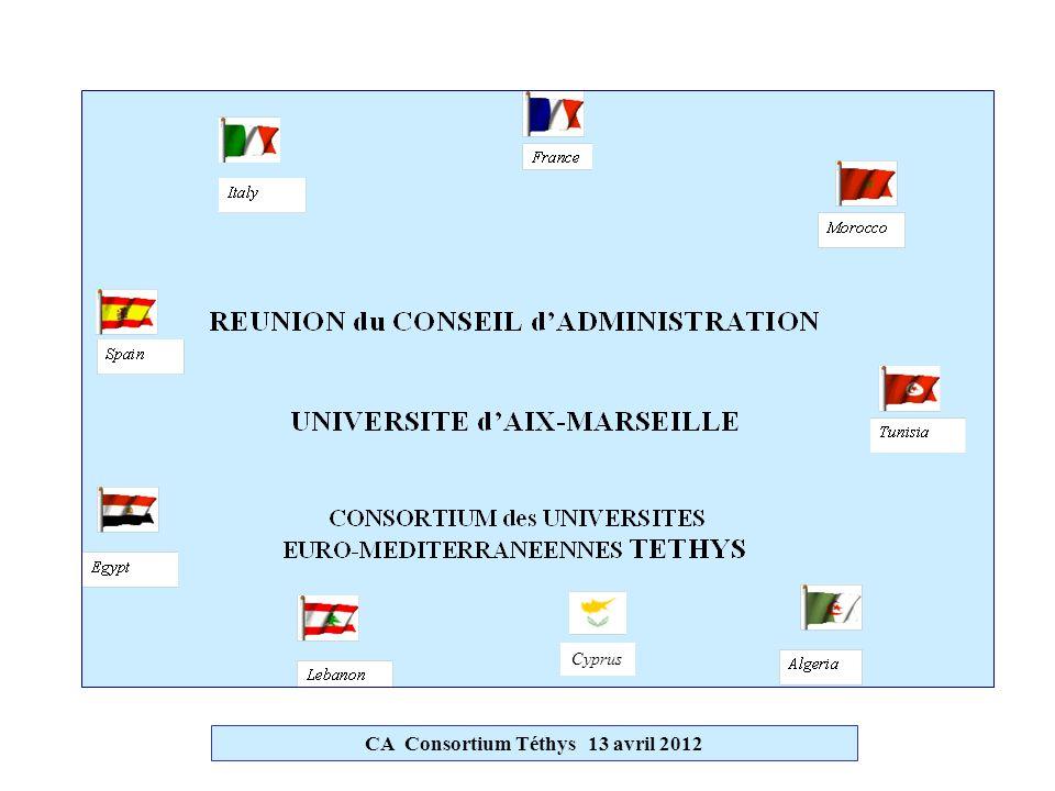 Les UNIVERSITES PARTENAIRES Au Nord  Espagne :(2) Iles Baléares - Cadix  Italie :(2) Gènes - Turin  France : (2) Aix-Marseille - Sud Toulon-Var Au Sud  Algérie :(8)Benoucef Benkhedda Alger I - Badji Mokhtar Annaba - 8 mai 1945 Guelma - Mentouri Constantine - Oran Es Sénia - 20 août 1955 Skikda - Larbi Ben Mhidi Oum El Bouaghi - Abderrahmane Mira Bejaïa CA Consortium Téthys 13 avril 2012