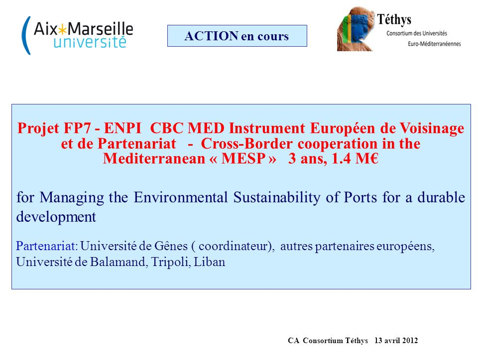 ACTION en cours Projet FP7 - ENPI CBC MED Instrument Européen de Voisinage et de Partenariat - Cross-Border cooperation in the Mediterranean « MESP »