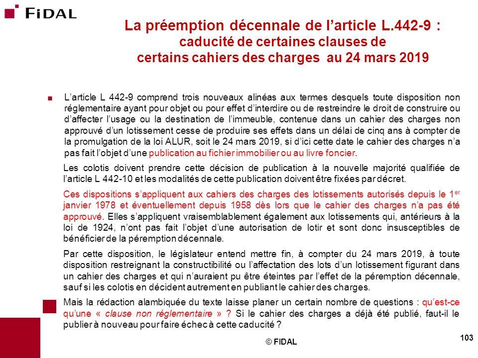  L'article L 442-9 comprend trois nouveaux alinéas aux termes desquels toute disposition non réglementaire ayant pour objet ou pour effet d'interdire