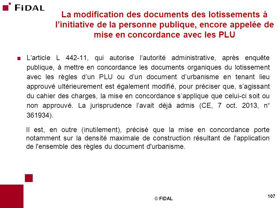  L'article L 442-11, qui autorise l'autorité administrative, après enquête publique, à mettre en concordance les documents organiques du lotissement