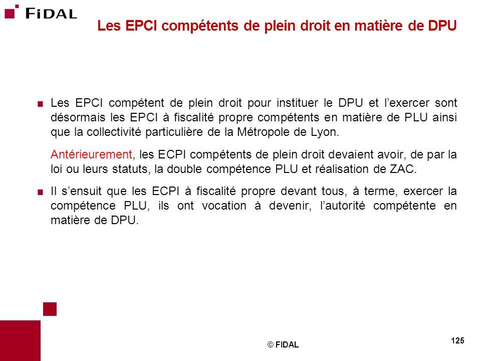  Les EPCI compétent de plein droit pour instituer le DPU et l'exercer sont désormais les EPCI à fiscalité propre compétents en matière de PLU ainsi q