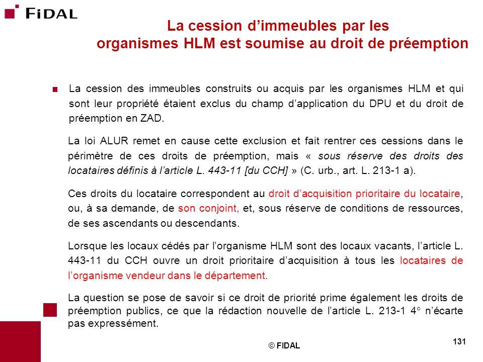  La cession des immeubles construits ou acquis par les organismes HLM et qui sont leur propriété étaient exclus du champ d'application du DPU et du d