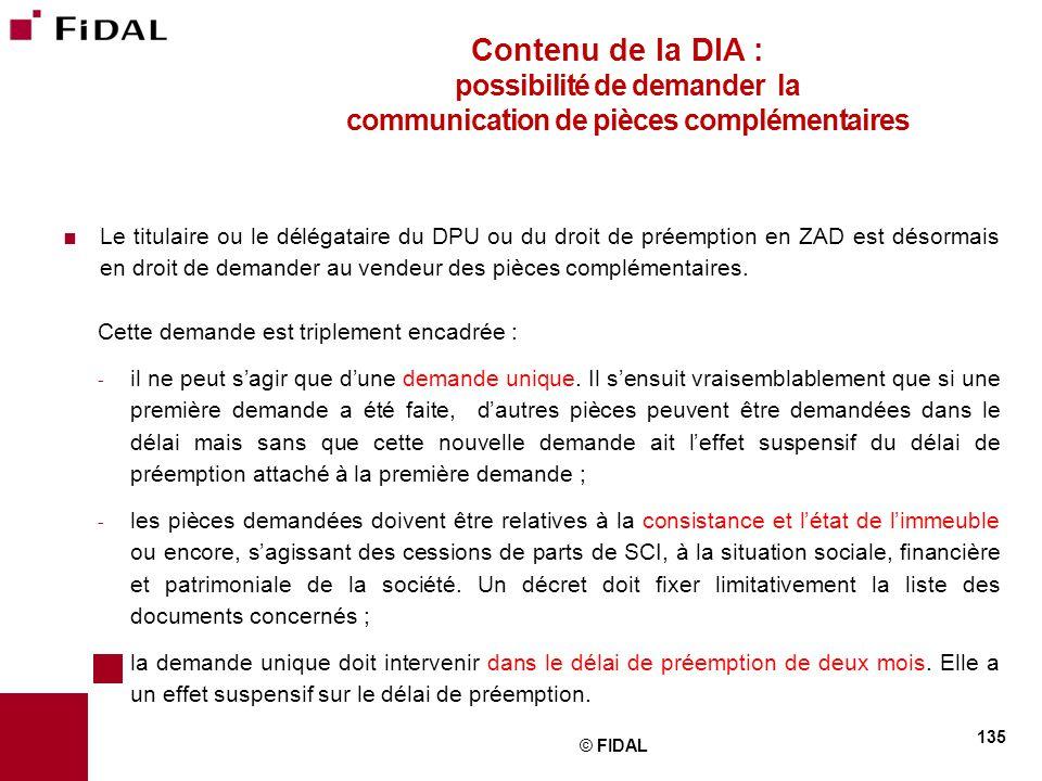  Le titulaire ou le délégataire du DPU ou du droit de préemption en ZAD est désormais en droit de demander au vendeur des pièces complémentaires. Cet