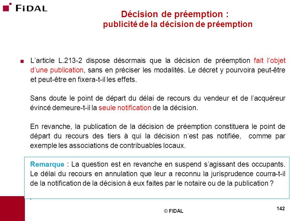  L'article L.213-2 dispose désormais que la décision de préemption fait l'objet d'une publication, sans en préciser les modalités. Le décret y pourvo