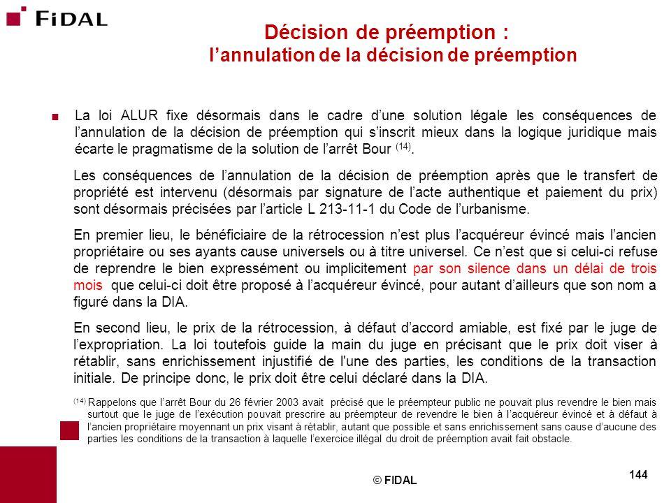  La loi ALUR fixe désormais dans le cadre d'une solution légale les conséquences de l'annulation de la décision de préemption qui s'inscrit mieux dan