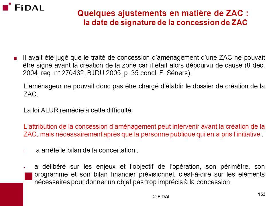  Il avait été jugé que le traité de concession d'aménagement d'une ZAC ne pouvait être signé avant la création de la zone car il était alors dépourvu