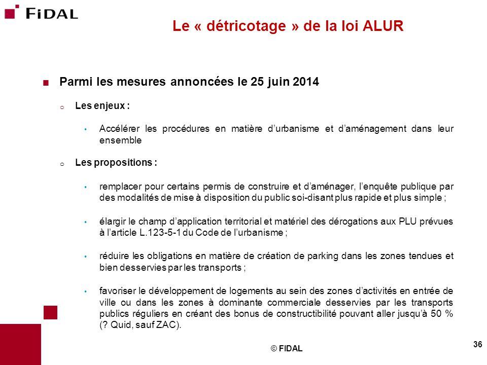  Parmi les mesures annoncées le 25 juin 2014 o Les enjeux : Accélérer les procédures en matière d'urbanisme et d'aménagement dans leur ensemble o Les