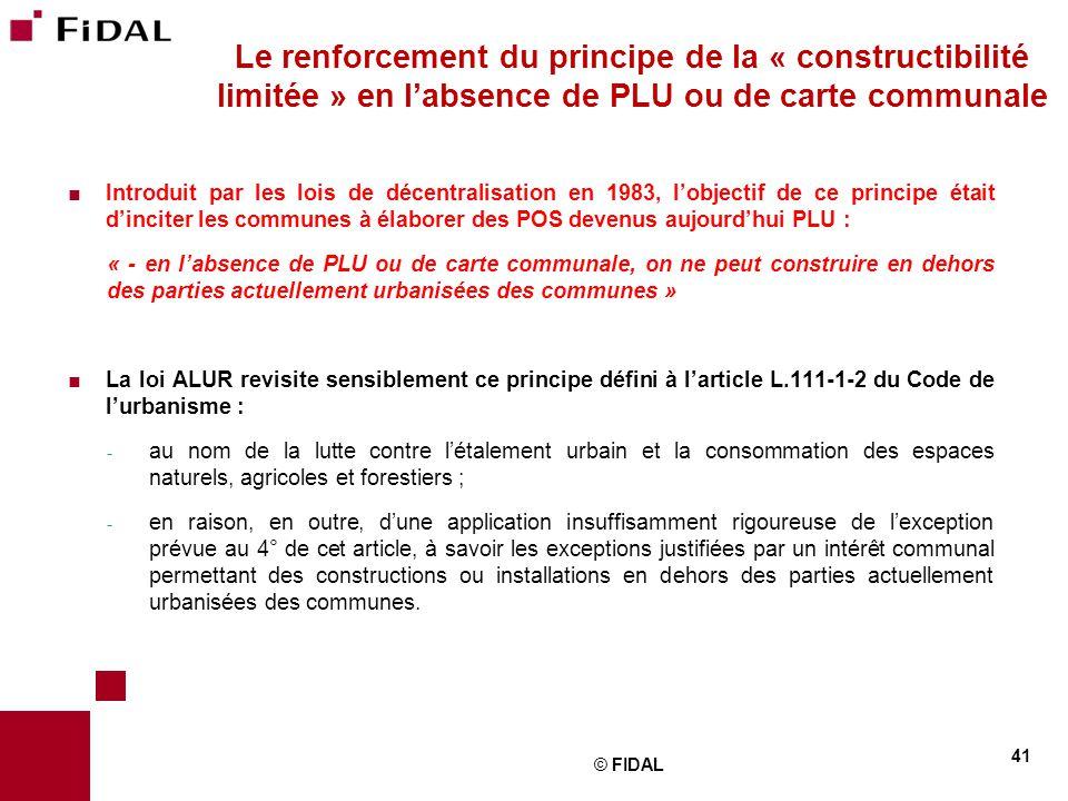  Introduit par les lois de décentralisation en 1983, l'objectif de ce principe était d'inciter les communes à élaborer des POS devenus aujourd'hui PL
