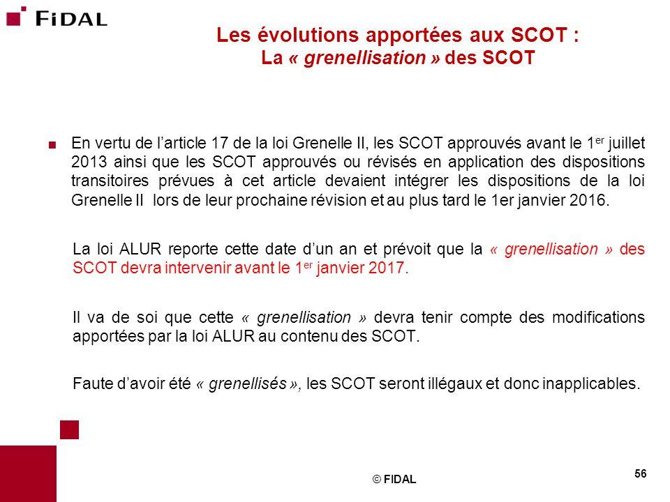  En vertu de l'article 17 de la loi Grenelle II, les SCOT approuvés avant le 1 er juillet 2013 ainsi que les SCOT approuvés ou révisés en application