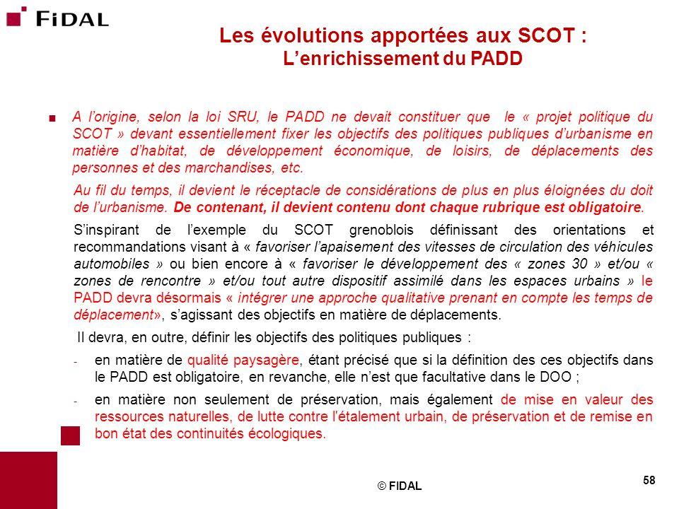  A l'origine, selon la loi SRU, le PADD ne devait constituer que le « projet politique du SCOT » devant essentiellement fixer les objectifs des polit