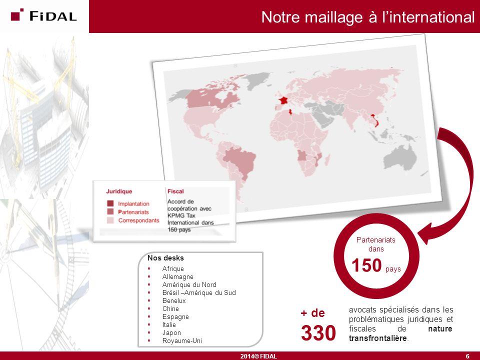 Partenariats dans 150 pays Nos desks  Afrique  Allemagne  Amérique du Nord  Brésil –Amérique du Sud  Benelux  Chine  Espagne  Italie  Japon 
