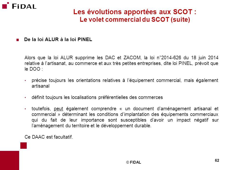  De la loi ALUR à la loi PINEL Alors que la loi ALUR supprime les DAC et ZACOM, la loi n°2014-626 du 18 juin 2014 relative à l'artisanat, au commerce
