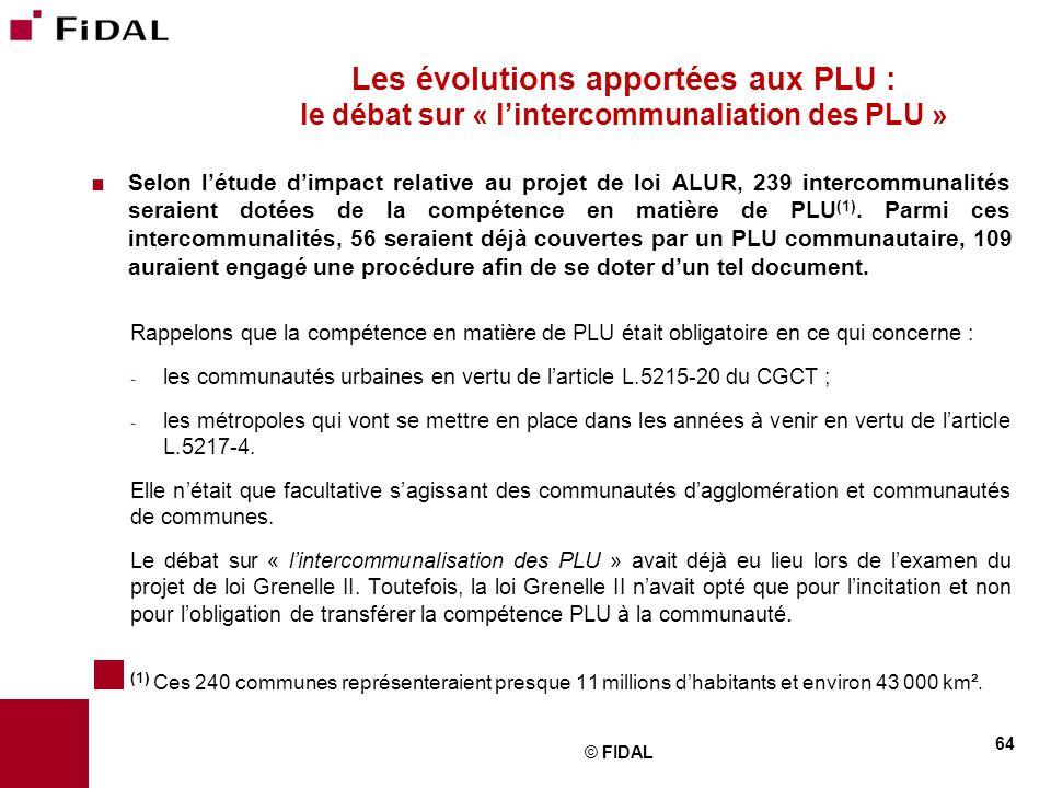  Selon l'étude d'impact relative au projet de loi ALUR, 239 intercommunalités seraient dotées de la compétence en matière de PLU (1). Parmi ces inter