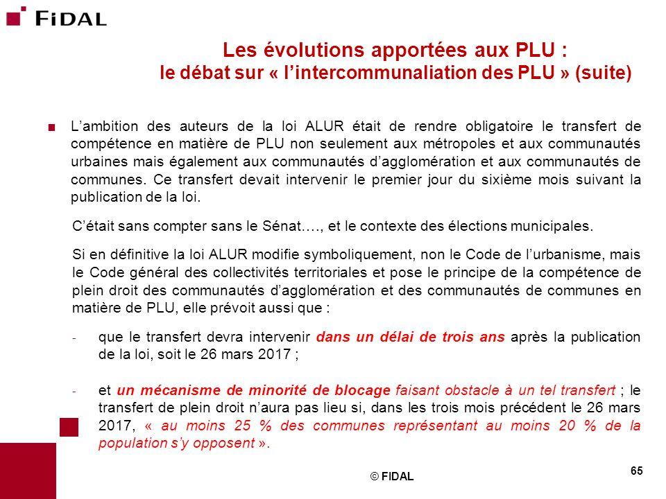 L'ambition des auteurs de la loi ALUR était de rendre obligatoire le transfert de compétence en matière de PLU non seulement aux métropoles et aux c