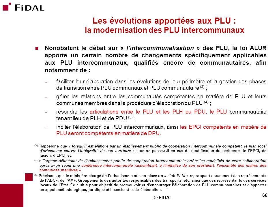  Nonobstant le débat sur « l'intercommunalisation » des PLU, la loi ALUR apporte un certain nombre de changements spécifiquement applicables aux PLU