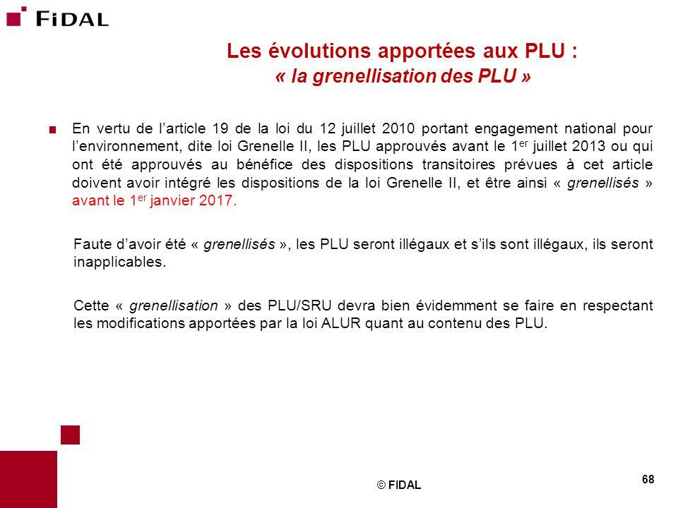  En vertu de l'article 19 de la loi du 12 juillet 2010 portant engagement national pour l'environnement, dite loi Grenelle II, les PLU approuvés avan