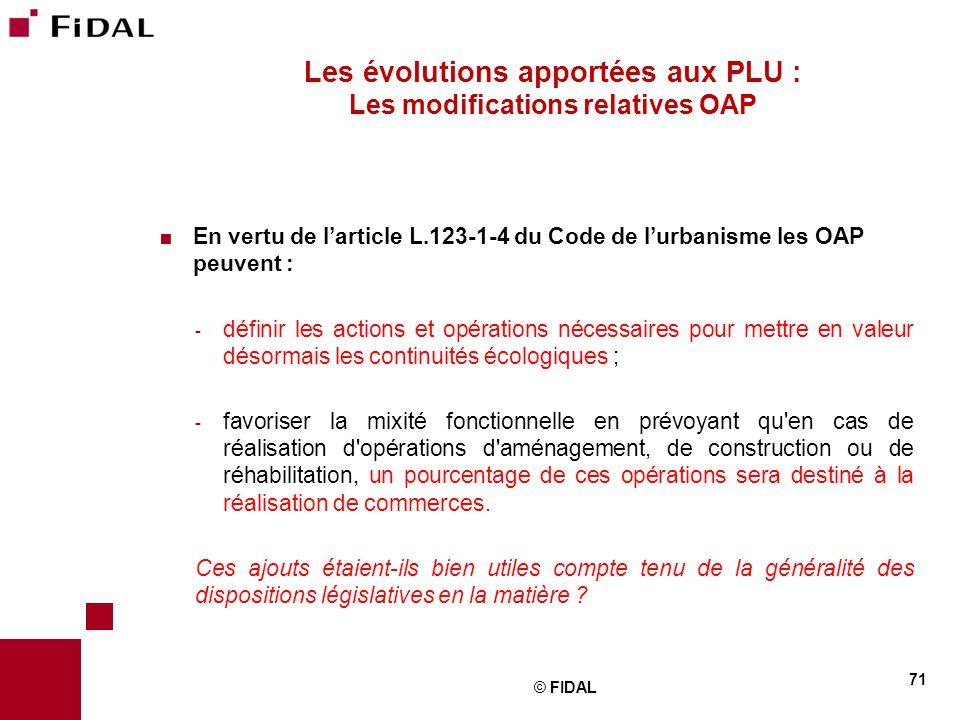  En vertu de l'article L.123-1-4 du Code de l'urbanisme les OAP peuvent : - définir les actions et opérations nécessaires pour mettre en valeur désor