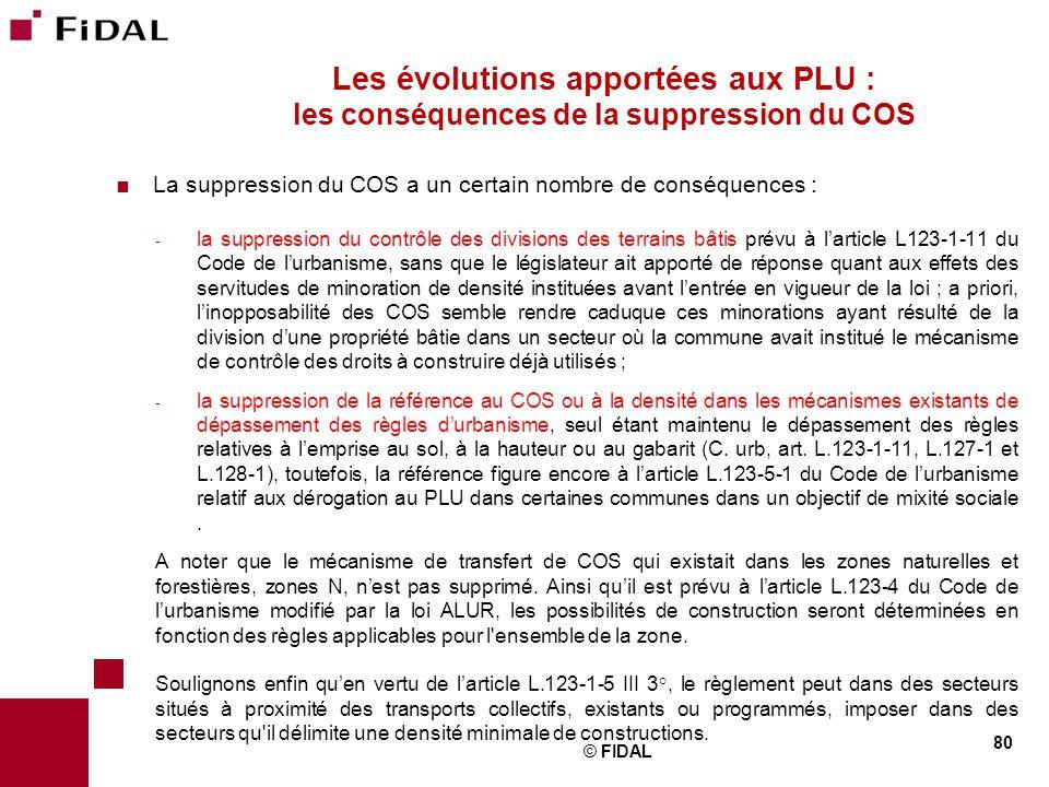  La suppression du COS a un certain nombre de conséquences : - la suppression du contrôle des divisions des terrains bâtis prévu à l'article L123-1-1